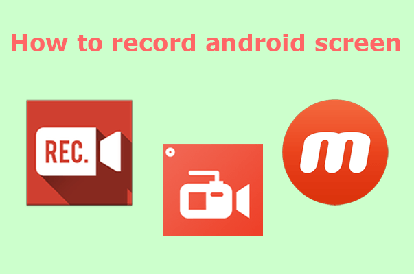 5 Application that will enable you record your android screen for free